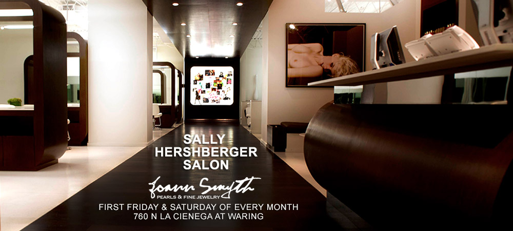 Joann Smyth at Sally Hershberger Salon - First Friday and Saturday of every month.